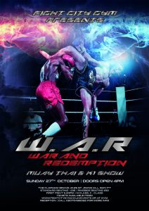 Fight City Gym presents W.A.R - War & Redemption - Muay Thai & K1 Show. Doors open at 4pm with first fight at 5.30pm
